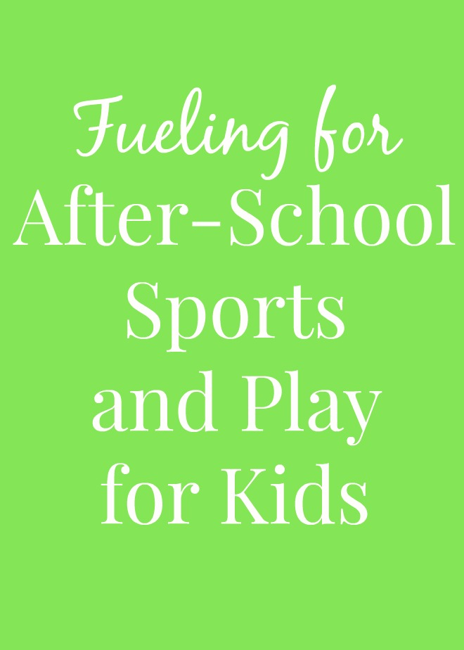 Fueling for After-School Sports and Play