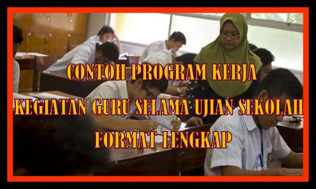 Contoh Program Kegiatan Guru Selama Masa Ujian Sekolah Format Lengkap
