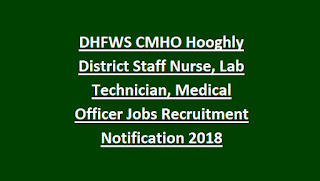 DHFWS CMHO Hooghly District Staff Nurse, Lab Technician, Medical Officer Jobs Recruitment Notification 2018