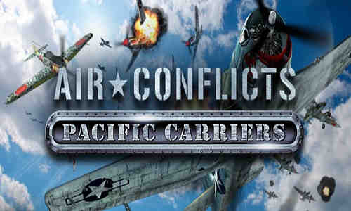 Air Conflicts Pacific Carriers Game Free Download