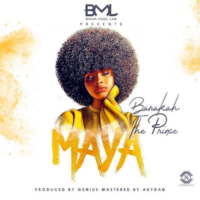 Barakah The Prince Ft. Genius - Maya ( 2018 ) ( DOWNLOAD )