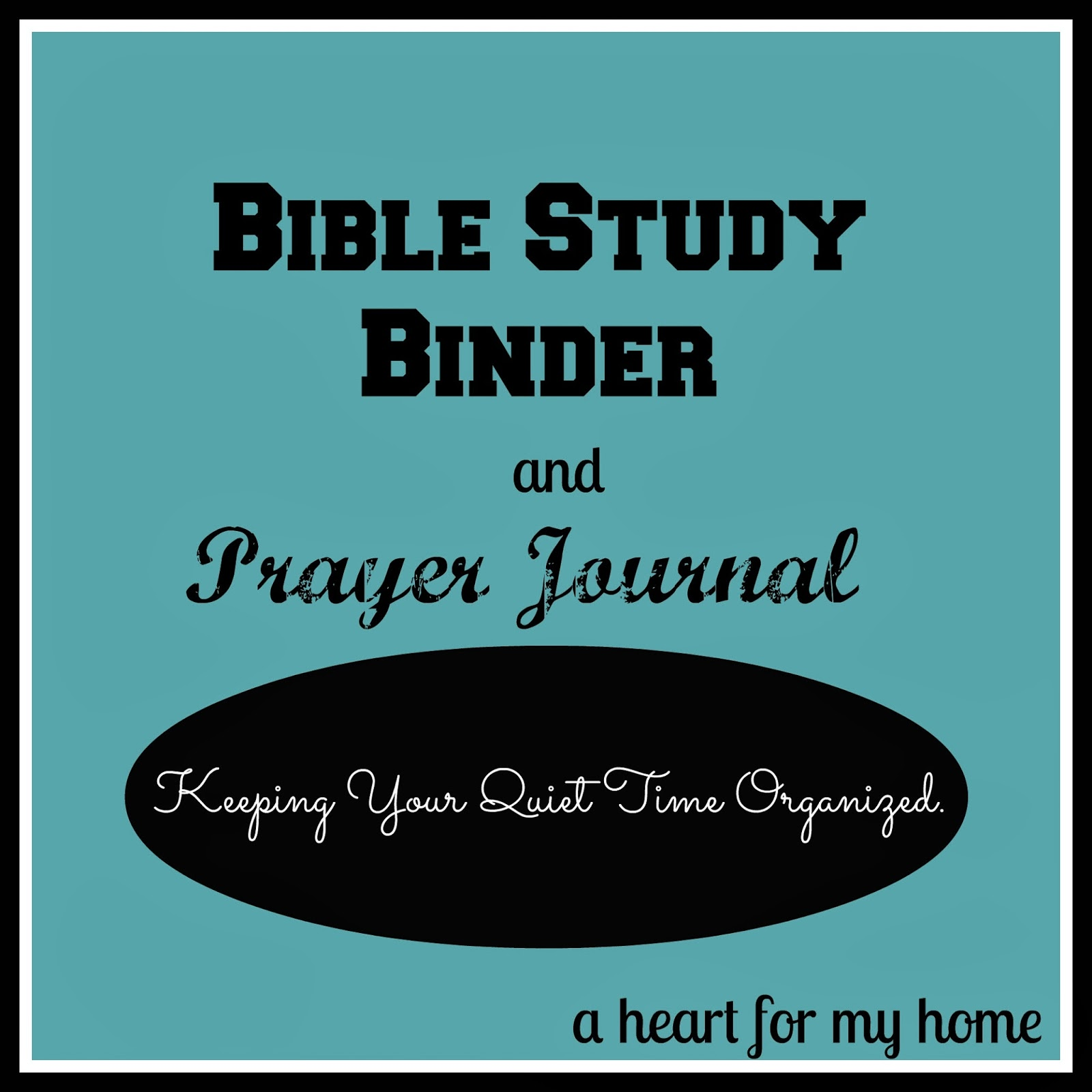 A Heart For My Home: Bible Study Organization