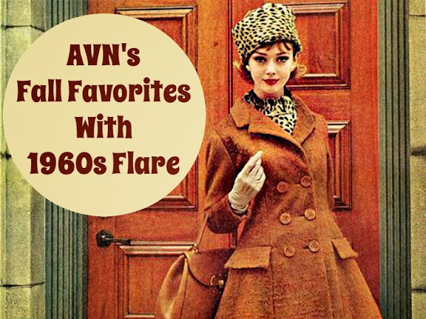 AVN's Fall Favorites With 1960s Flare