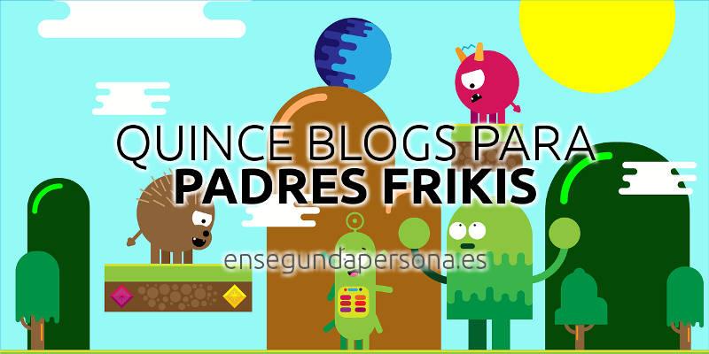 Blogs padres frikis