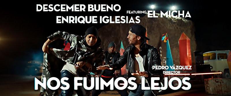 Descemer Bueno - Enrique Iglesias - El Micha - ¨Nos fuimos lejos¨ - Videoclip - Dirección: Pedro Vázquez. Portal Del Vídeo Clip Cubano