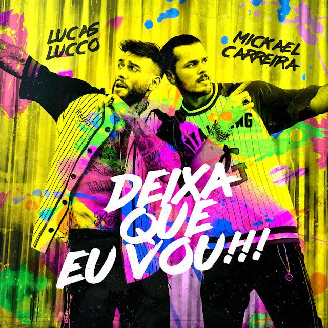 Mickael Carreira Feat. Lucas Lucco - Deixa Que Eu Vou!!! (Musica Brasileira, Funk)
