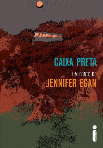 Caixa preta - Jennifer Egan