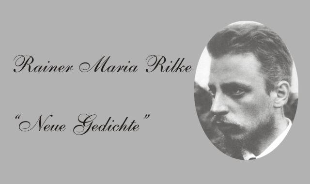 Gedichte Und Zitate Fur Alle R M Rilke Neue Gedichte