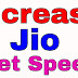 How To Increase Jio Net Speed In One Minutes 2019