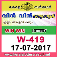 kl result yesterday,lottery results, lotteries results, keralalotteries, kerala lottery, keralalotteryresult, kerala lottery result, kerala lottery result live, kerala   lottery results, kerala lottery today, kerala lottery result today, kerala lottery results today, today kerala lottery result, kerala lottery result 17.7.2017 Win win   Lottery W-419, Win win Lottery , Win win Lottery  today result, Win win Lottery  result yesterday, win win Lottery w-419, win win Lottery 17.7.2017, 17-7-  2017 kerala result
