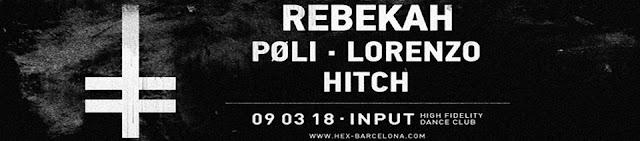 HEX pres: REBEKAH / Input BCN [09Mar2018]