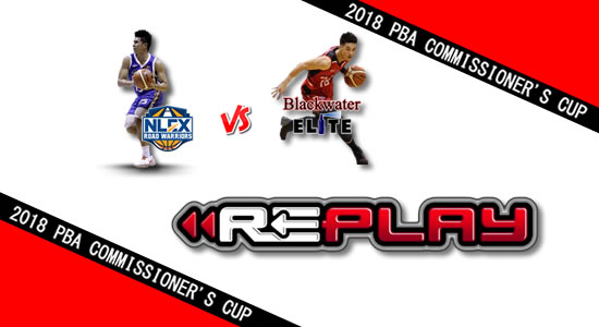 Video Playlist: NLEX vs Blackwater game replay May 30, 2018 PBA Commissioner's Cup