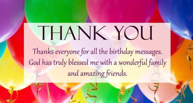 Thank you for the birthday wishes when someone wishes you a happy birthday whether they text you posted on social media or send you a greeting card in the mail it is always a nice gesture m4hsunfo