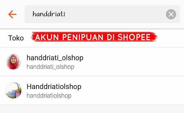 """""""Handdriati Olshop"""" Akun PENIPUAN di Shopee"""