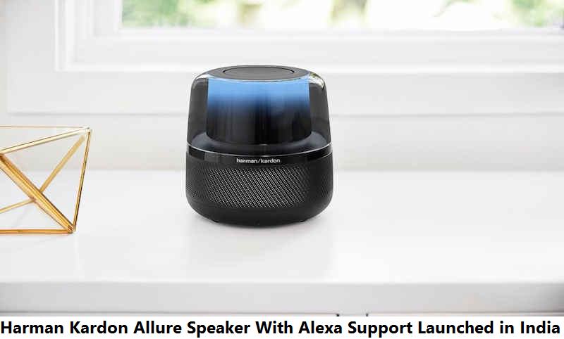 Harman Kardon Allure Speaker With Alexa Support Launched in India