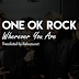 Lirik One OK Rock - Wherever You Are ( Terjemahan Indonesia )