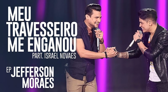 Jefferson Moraes - Meu Travesseiro Me Enganou  Part. Israel Novaes