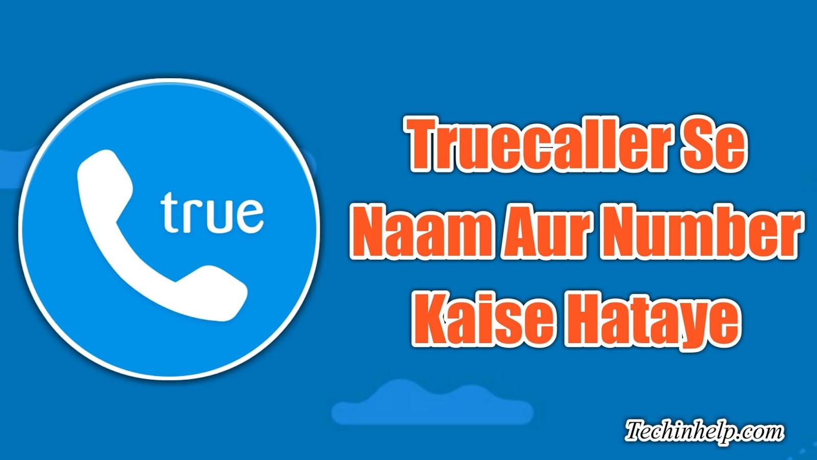 Truecaller se naam aur number kaise hataye