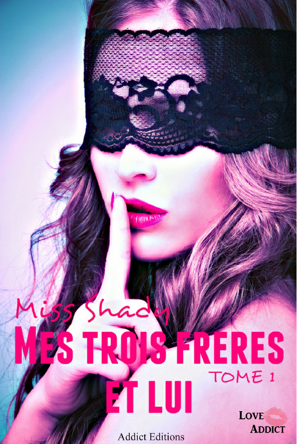 les lectures de la diablotine mes trois fr res et lui tome 1 de miss shady. Black Bedroom Furniture Sets. Home Design Ideas