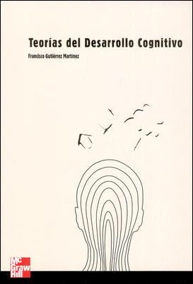TEORÍAS DEL DESARROLLO COGNITIVO - francisco gutiérrez martínez