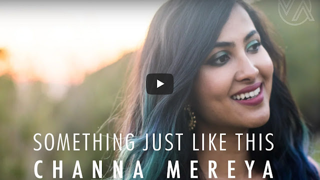 The Chainsmokers & Coldplay: Something Just Like This + Channa Mereya Mashup Lyrics