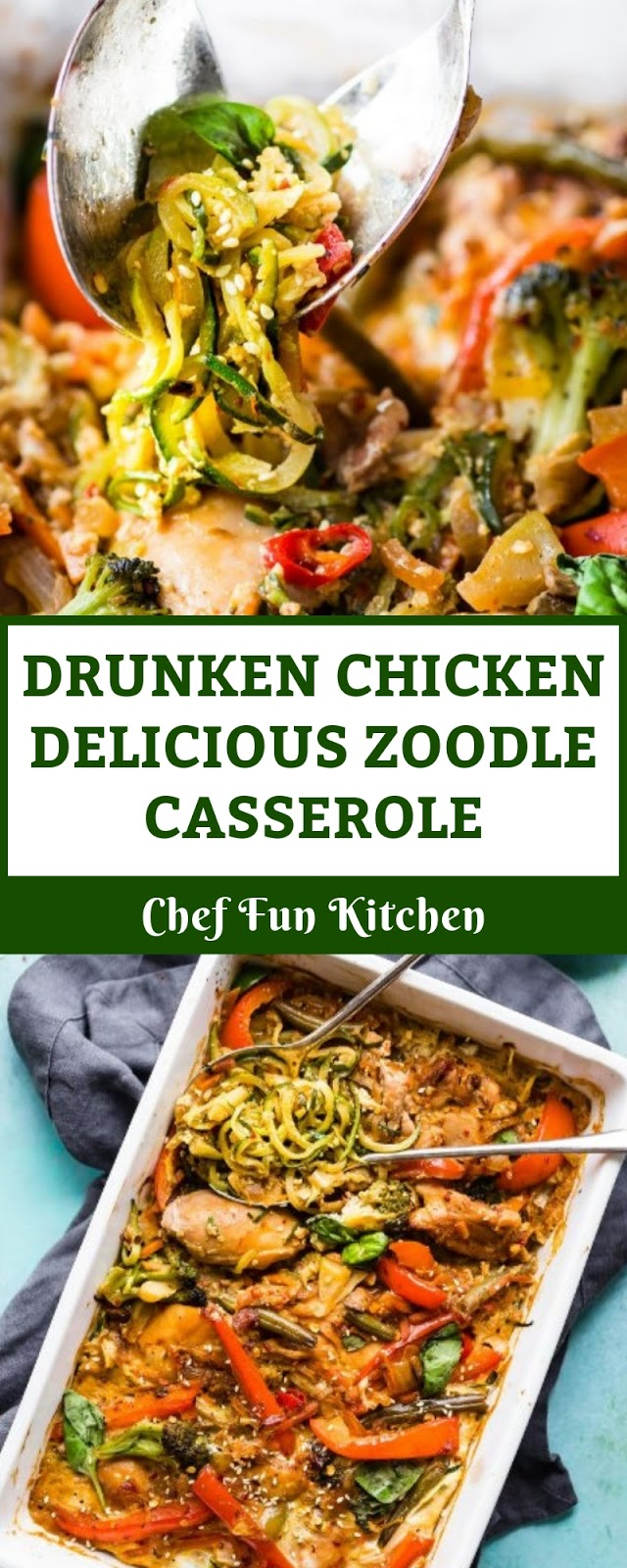 DRUNKEN CHICKEN DELICIOUS ZOODLE CASSEROLE