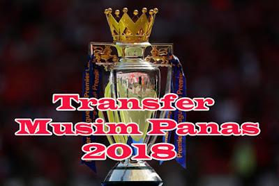 Transfer musim panas 2018 premier league