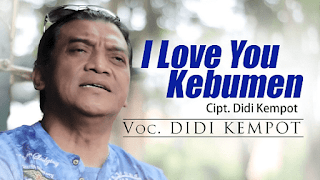 Lirik Lagu I Love You Kebumen - Didi Kempot
