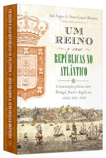 livro Um Reino e Suas Repúblicas no Atlântico joão fragoso