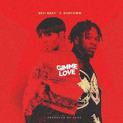 Music: Seyi Shay ft Runtown - Gimme Love (Mp3 Download)