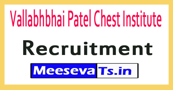 Vallabhbhai Patel Chest Institute VPCI Recruitment
