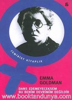 Emma Goldman - Dans Edemeyeceksem Bu Benim Devrimim Değildir