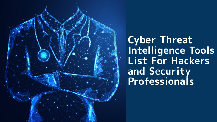 Cyber Threat Intelligence Tools List For Hackers & Security
