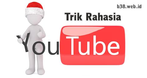 Trik Rahasia Youtube Yang Wajib Dicoba