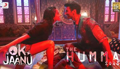 Humma Song Lyrics - Ok Jaanu (2017)