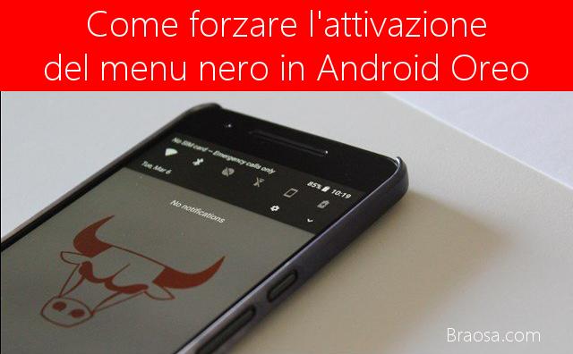 Come forzare il tema delle impostazioni rapide in Android Oreo