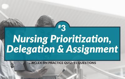 http://www.nclexrnlab.com/2016/09/nursing-prioritization-delegation-and_65.html
