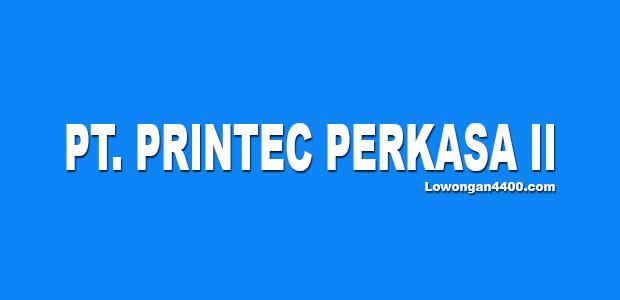 Lowongan Kerja PT. Printec Perkasa Jababeka 2
