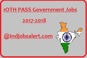 10th (Matriculation) Pass Government Jobs 2017-2018 (18700 Vacancies), indjobsalert, Free jobs alert, sarkari naukri after 10th Pass, 10th pass freshers jobs in India, SSc, bank, railway, Government 10th Jobs