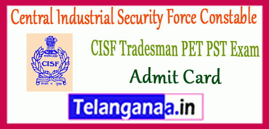 CISF Central Industrial Security Force Constable Tradesmen PET PST Admit Card