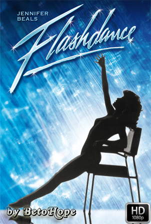 Flashdance [1080p] [Latino-Ingles] [MEGA]