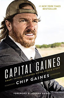 Capital Gaines The Smart Things I've Learned by Doing Stupid Stuff by Chip Gaines book review