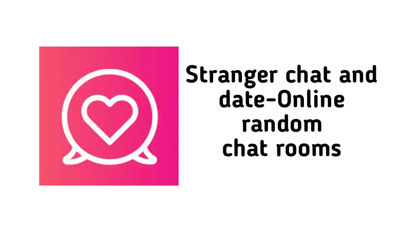 stranger chat and date