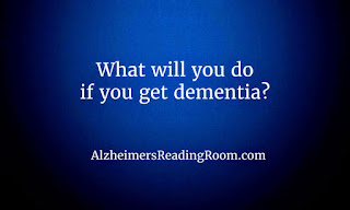 What will you do if you get dementia?