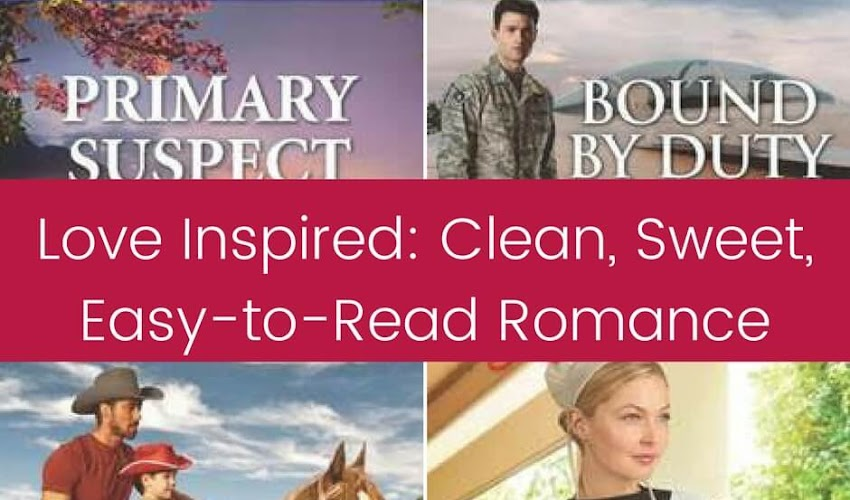 Love Inspired: Clean, Sweet, Easy-to-Read Romance