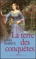 http://lachroniquedespassions.blogspot.fr/2014/07/la-terre-des-conquetes-sonia-marmen.html
