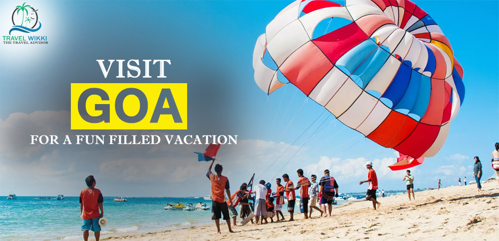 Visit Goa For A Fun Filled Vacation
