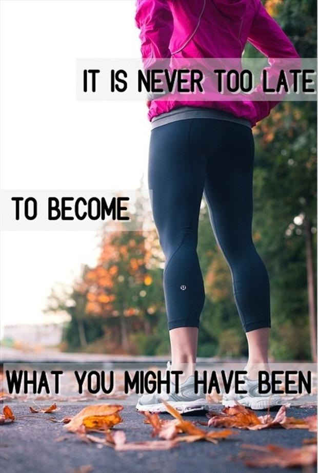 Never Too Late Quotes Tumblr Its Never Too Late To Start Working