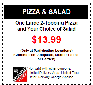 1 large Pizza 2-topping & choice of salad for $13.99 BlackJack Pizza Printable Coupons