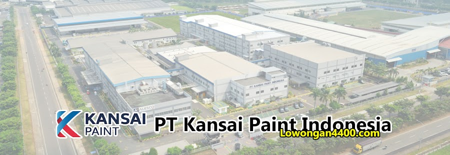 Lowongan Kerja PT Kansai Paint Indonesia Terbaru 2020